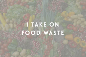"image of produce with text overlay ""I take on food waste"""